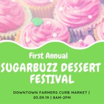 First Annual Sugarbuzz Dessert Festival
